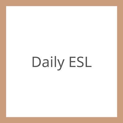 Daily ESL
